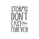 Storms Don't Last Forever by Elena  O'Neill