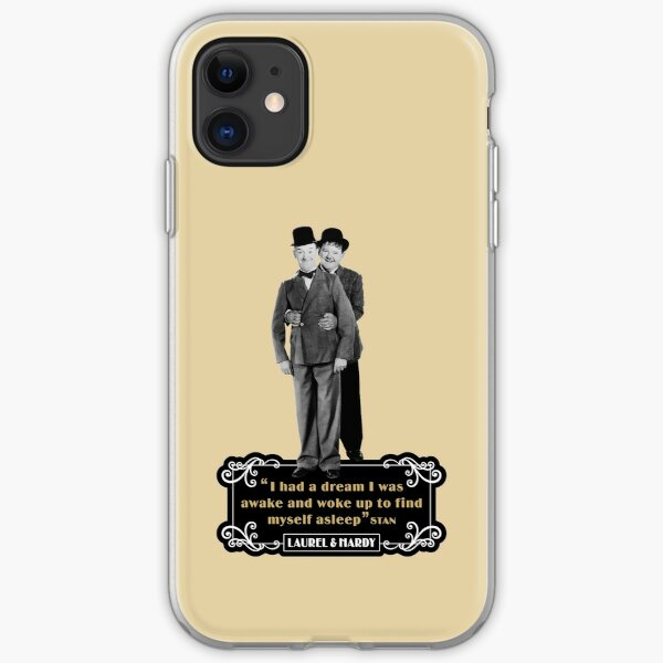 Laurel & Hardy - I Had A Dream I Was Awake And Woke Up To Find Myself Asleep iPhone Soft Case