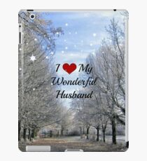 I Love My Wonderful Husband - Winter's Beauty iPad Case/Skin