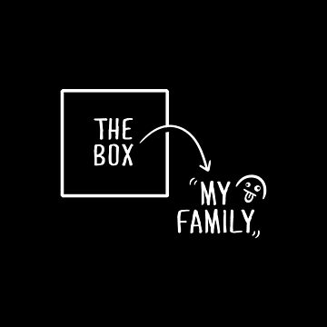 Funny Family Shirt, Outside the Box by BootsBoots
