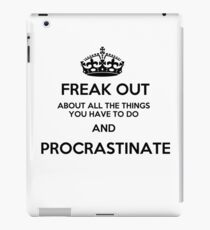 Freak Out and Procrastinate iPad Case/Skin