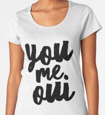 You Me Oui - For French Class Pride Women's Premium T-Shirt