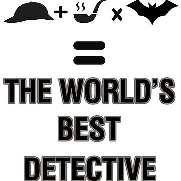 World's Best Detective Formula by jckutter1