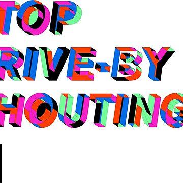 Stop Drive-By Shoutings by HellcatsCallBac