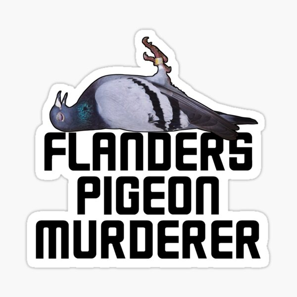 Flanders Pigeon Murderer vers.1 Sticker