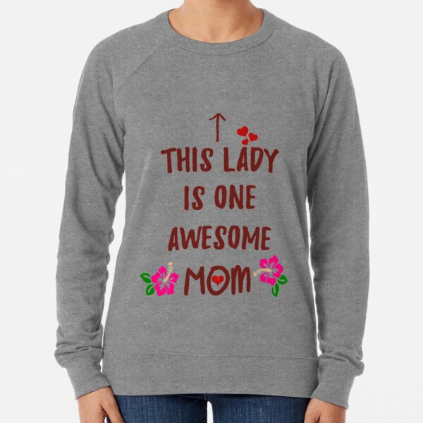 This Lady is one Awesome Mom Lightweight Sweatshirt