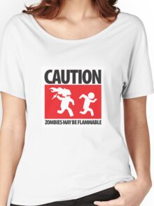 Caution: Zombies May Be Flammable Women's Relaxed Fit T-Shirt