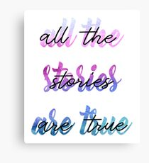 """All the stories are true"" text Canvas Print"