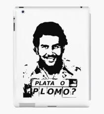 PLATA O PLOMO _ ESCOBAR iPad Case/Skin