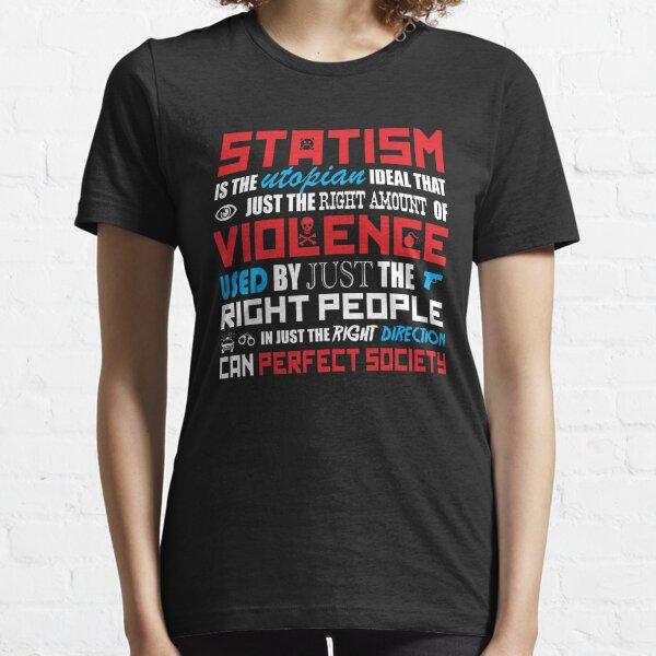 Statist Utopia? Essential T-Shirt