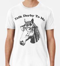 Gespräch Derby zu mir - lustiges Kentucky Derby Männer Premium T-Shirts