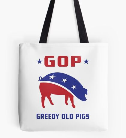 GOP Greedy Old Pigs Tote Bag