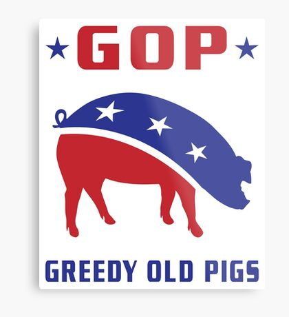 GOP Greedy Old Pigs Metal Print