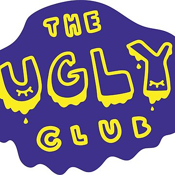 the ugly club (yellow) by calamityannie