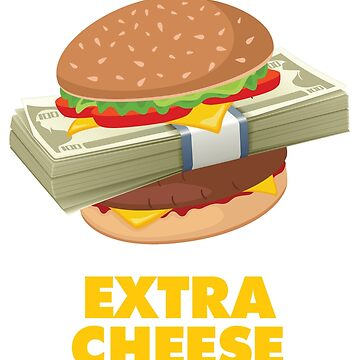 Extra Cheese by goderslim