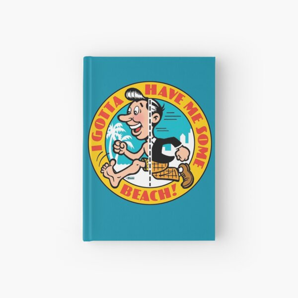 I Gotta Have Me Some Beach! Hardcover Journal