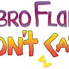 Fibro Flare Don't Care by JillPillDesign