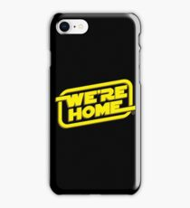 We're Home iPhone Case/Skin