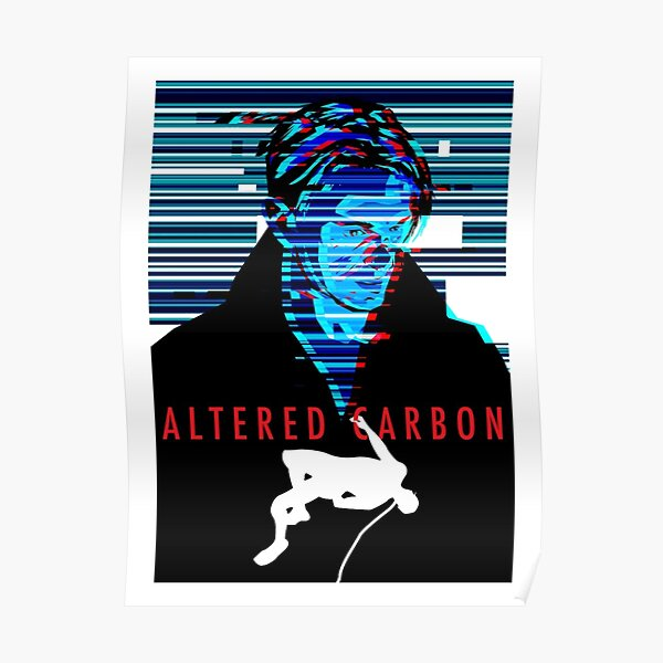 Altered Carbon Poster By Tebedayalo Redbubble