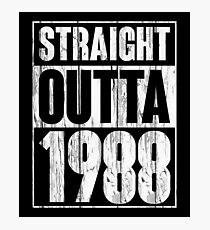 Straight Outta 1988 T-Shirt Funny 30th Birthday Gift Shirt Photographic Print