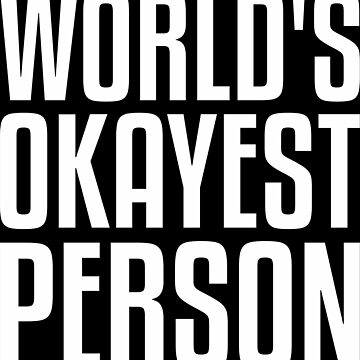 world's okayest person by mohammedduren