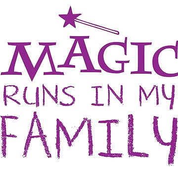 MAGIC runs in my family by jazzydevil