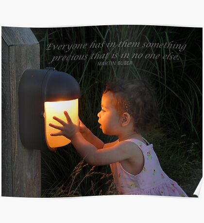 """""""Everyone has in them something precious..."""" Poster"""