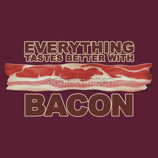 TShirtGifter presents: Everything Tastes Better With Bacon