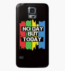 No Day But Today Case/Skin for Samsung Galaxy