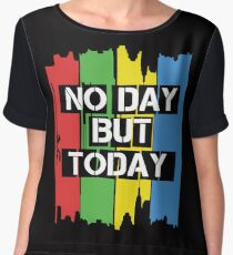 No Day But Today Chiffon Top