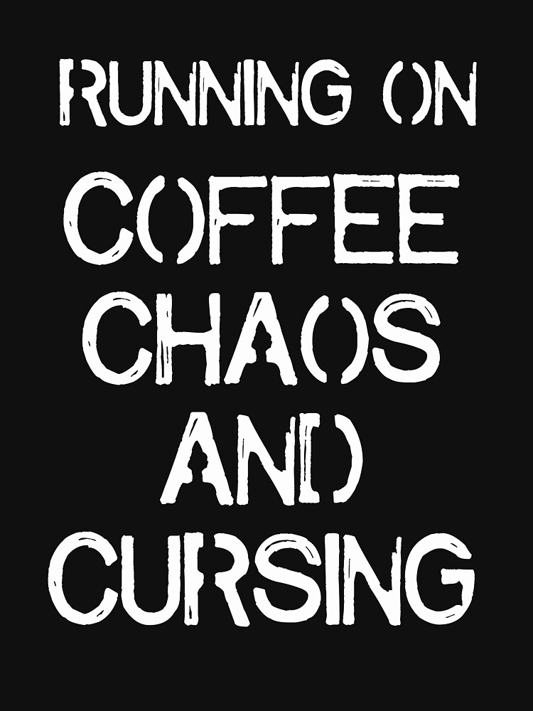 Running on Coffee, Chaos and Cursing by 343g