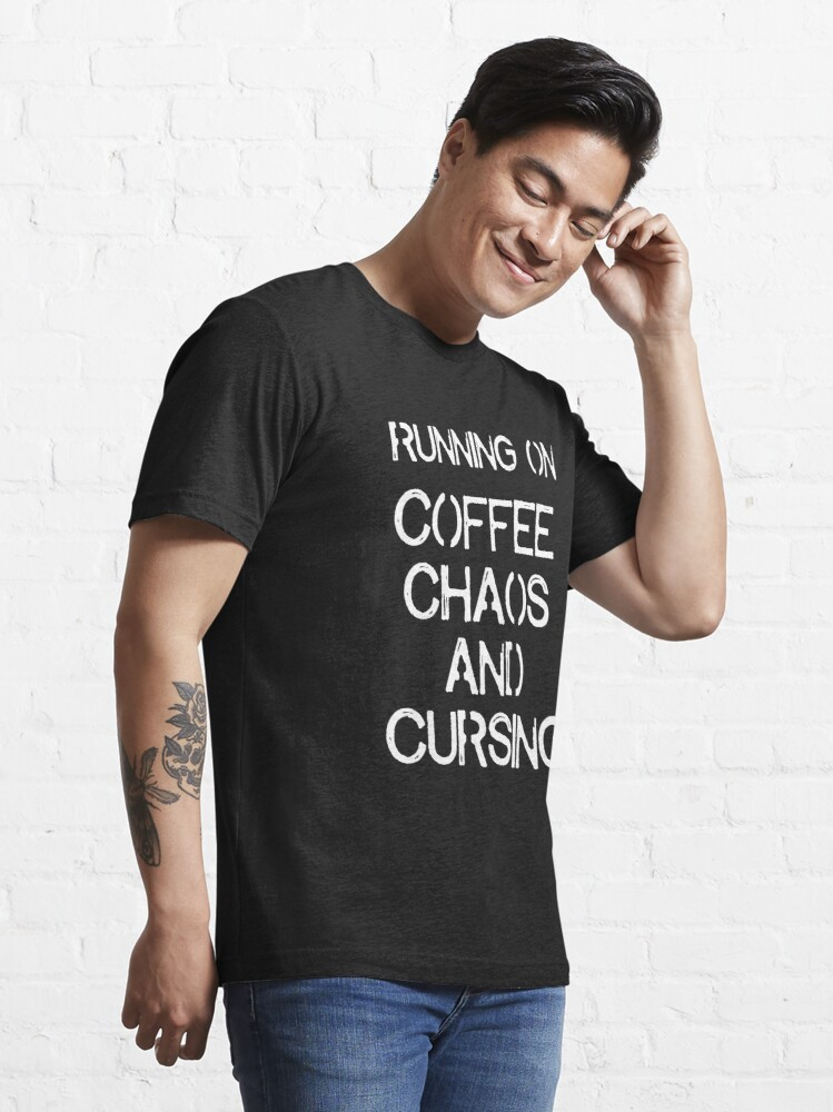 Alternate view of Running on Coffee, Chaos and Cursing Essential T-Shirt