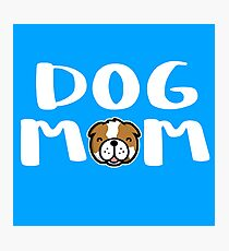 Super Cute Dog Mom Photographic Print