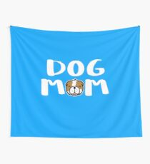 Super Cute Dog Mom Wall Tapestry