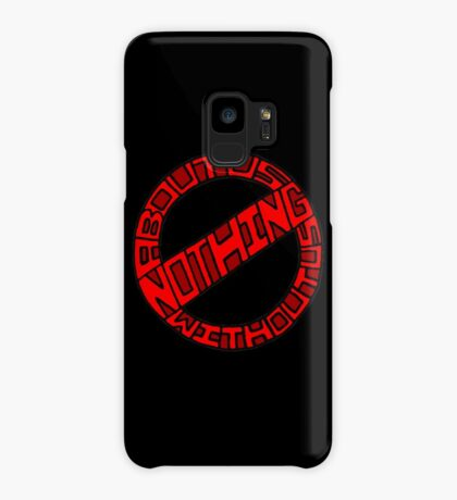 Nothing About Us Without Us Case/Skin for Samsung Galaxy