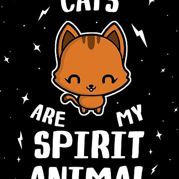 Cats Are My Spirit Animal by perdita00