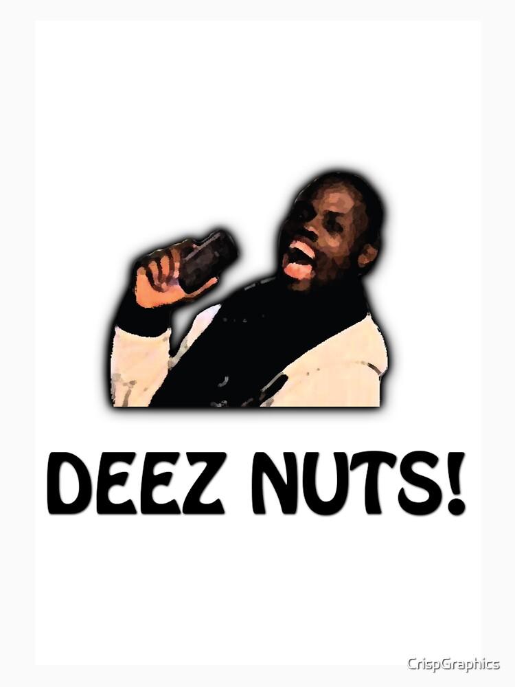 Deez Nuts!   Unisex T-Shirt