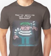 You're Getting Too Close Gumshoe! Unisex T-Shirt