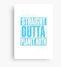 Straight Outta Planet Hoth Canvas Print