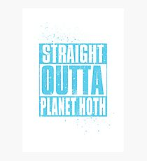 Straight Outta Planet Hoth Photographic Print