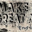 Make War Great Again, End It. by EyeMagined