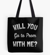 Will You Go To Prom With Me Tote Bag