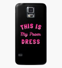 This is My Prom Dress Case/Skin for Samsung Galaxy