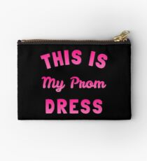 This is My Prom Dress Studio Pouch