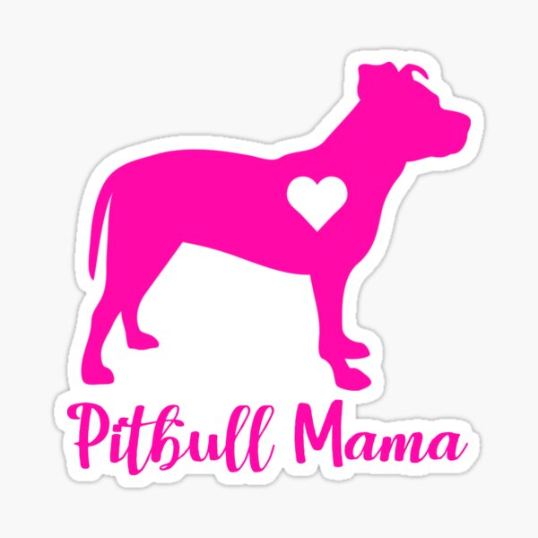 Pit bull mama Sticker