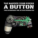 The Harder your press a button the stronger attack would be Gamer myth by Delpieroo