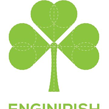 Enginirish - a gift for Irish engineers for St. Patricks Day by james006
