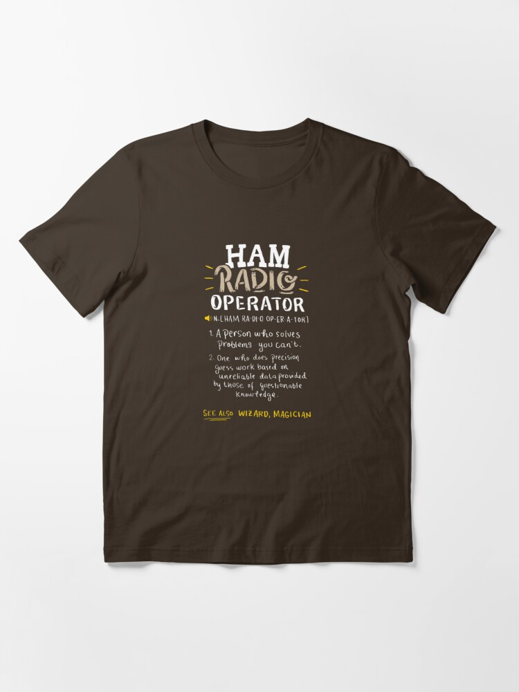 Alternate view of Ham Radio Operator - Ham Radio Gift Essential T-Shirt