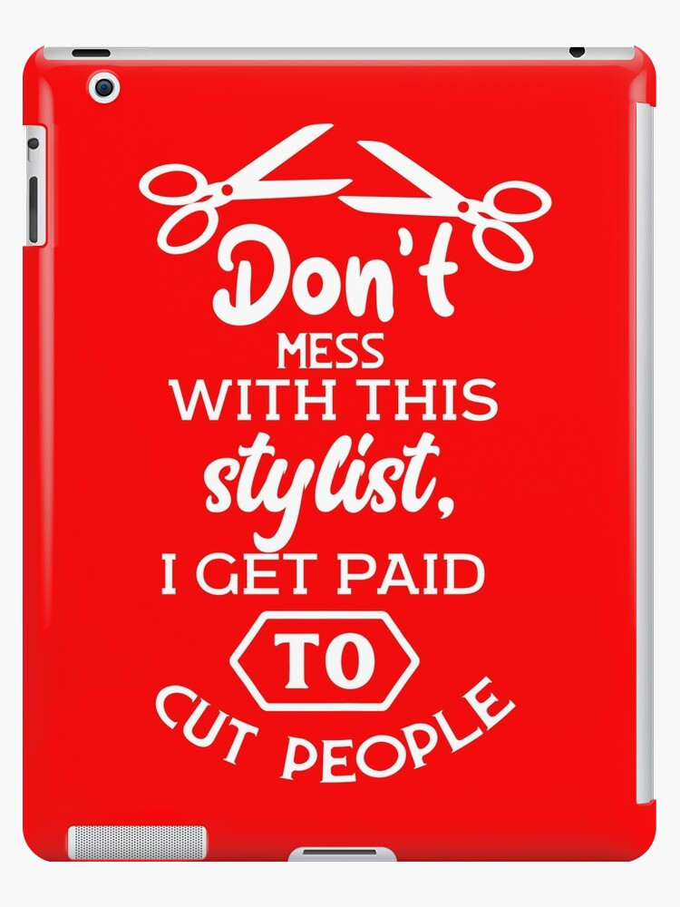 \'Funny Hair Stylist, Hairdresser, Barber Hairstylist, Beautician Quote\'  iPad Case/Skin by LoveAndSerenity