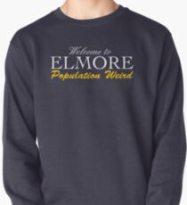 Welcome to Elmore - Population Weird Pullover Sweatshirt